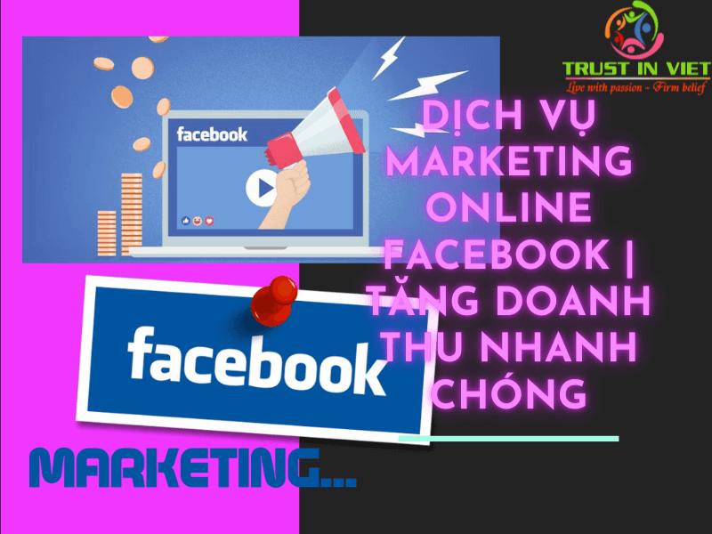 Dịch vụ Marketing online Facebook   Tăng doanh thu nhanh chóng 1